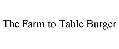 FARM-TO-TABLE BURGERS