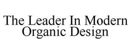 THE LEADER IN MODERN ORGANIC DESIGN