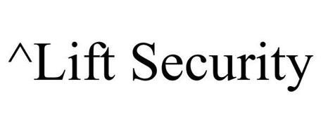 ^LIFT SECURITY
