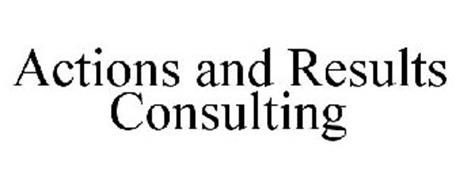 ACTIONS AND RESULTS CONSULTING