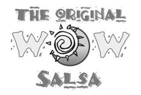 THE ORIGINAL WOW SALSA