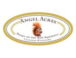ANGEL ACRES HOME OF THE RED SQUIRREL CZERWONA WIEWIORKA