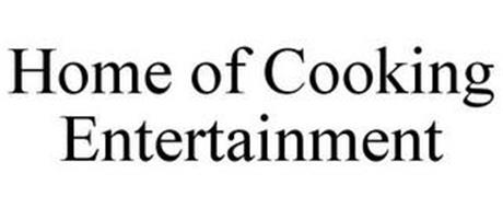 HOME OF COOKING ENTERTAINMENT