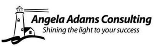 ANGELA ADAMS CONSULTING SHINING THE LIGHT TO YOUR SUCCESS