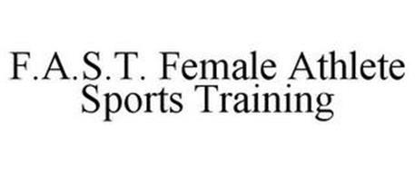 F.A.S.T. FEMALE ATHLETE SPORTS TRAINING