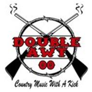 DOUBLE AWT 00 COUNTRY MUSIC WITH A KICK