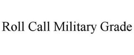 ROLL CALL MILITARY GRADE