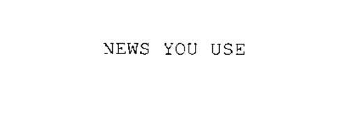 NEWS YOU USE