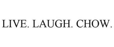 LIVE. LAUGH. CHOW.