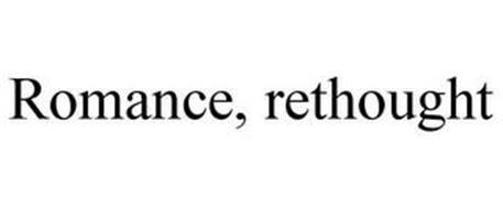ROMANCE, RETHOUGHT