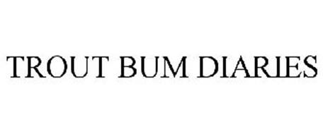 TROUT BUM DIARIES