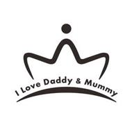 I LOVE DADDY & MUMMY