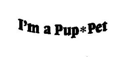 I'M A PUP PET