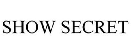 SHOW SECRET