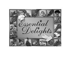 ESSENTIAL DELIGHTS