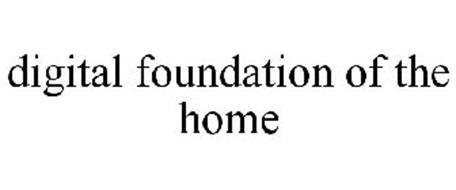 DIGITAL FOUNDATION OF THE HOME