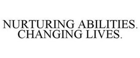 NURTURING ABILITIES. CHANGING LIVES.