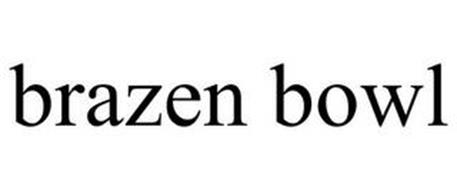 BRAZEN BOWL