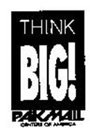 THINK BIG! PAKMAIL CENTERS OF AMERICA