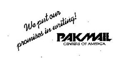 WE PUT OUR PROMISES IN WRITING! PAK MAIL CENTERS OF AMERICA