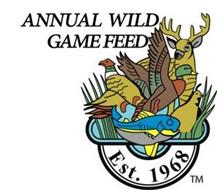 ANNUAL WILD GAME FEED EST. 1968