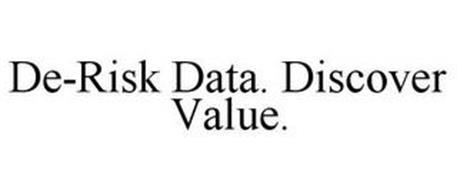 DE-RISK DATA. DISCOVER VALUE.
