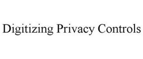 DIGITIZING PRIVACY CONTROLS