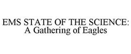 EMS STATE OF THE SCIENCE: A GATHERING OF EAGLES