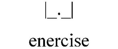  _._  ENERCISE