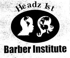 HEADZ 1ST BARBER INSTITUTE