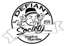 "DEFIANT SOCIETY EST 2016 ""BREAKING THE RULES WITH GOOD INTENTIONS"""