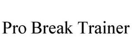 PRO BREAK TRAINER