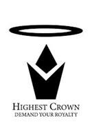 HIGHEST CROWN DEMAND YOUR ROYALTY