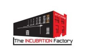 THE INCUBATION FACTORY ART OF LIVING