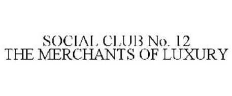SOCIAL CLUB NO. 12 THE MERCHANTS OF LUXURY