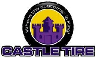 CASTLE TIRE WHERE THE CUSTOMER IS KING!