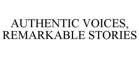 AUTHENTIC VOICES, REMARKABLE STORIES