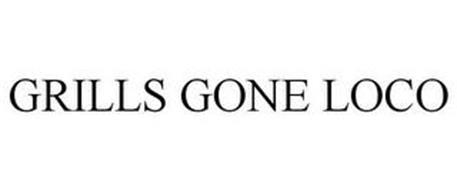 GRILLS GONE LOCO