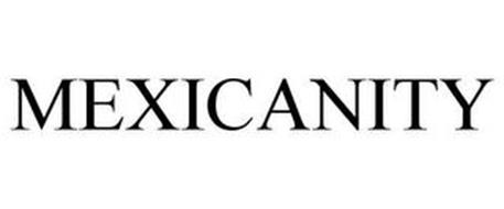MEXICANITY