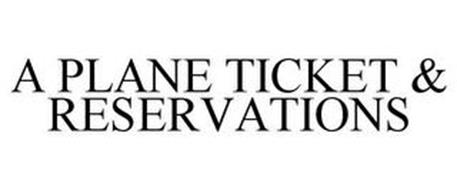 A PLANE TICKET & RESERVATIONS