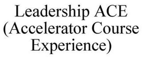 LEADERSHIP ACE (ACCELERATOR COURSE EXPERIENCE)