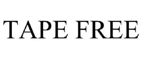 TAPE FREE