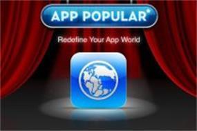 APP POPULAR REDEFINE YOUR APP WORLD
