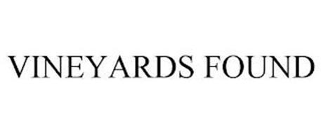 VINEYARDS FOUND