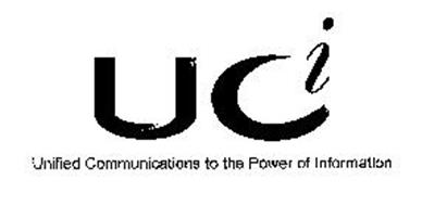 UCI UNIFIED COMMUNICATIONS TO THE POWER OF INFORMATION