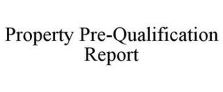 PROPERTY PRE-QUALIFICATION REPORT