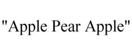 """""""APPLE PEAR APPLE"""""""