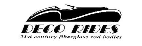 DECO RIDES 21ST CENTURY FIBERGLASS ROD BODIES