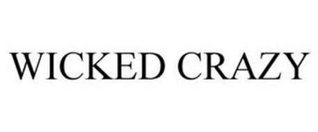 WICKED CRAZY