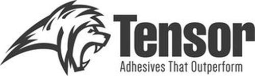 TENSOR ADHESIVES THAT OUTPERFORM